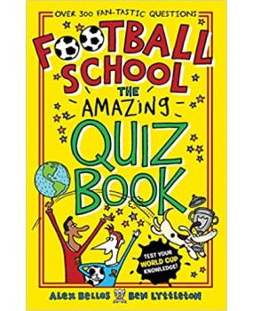 Football School- The Amazing Quiz Book