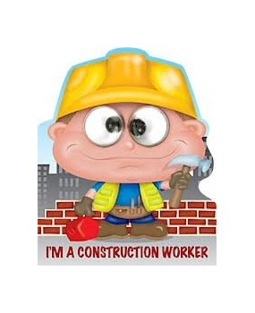 I'm A Construction Worker