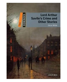 Dominoes Two. Lord Arthur Savile´s Crime and Other Stories