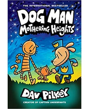 Dog Man 10 - Mothering Heights