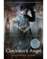 Clockwork Angel (Infernal Devices, Book 1)
