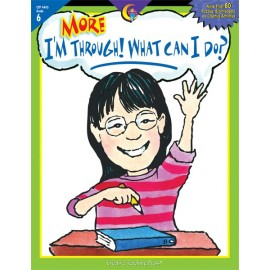 More I'm Through! What Can I Do?, Gr. 6