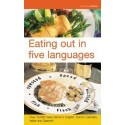 Eating Out in Five Languages (English, French and German Edition)