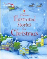 Usborne Illustrated Stories for Christmas