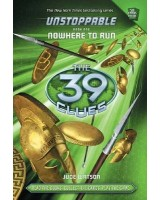 Unstoppable. Nowhere to run  (The 39 clues)