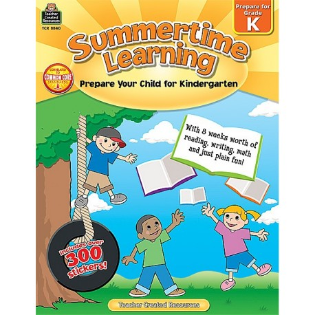 Summertime Learning, Grade K: Prepare Your Child for Kindergarten