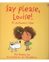 "Say ""please"", Louise"