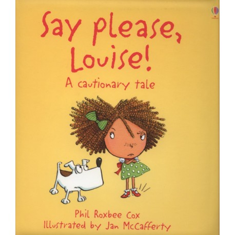 Say please, Louise