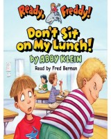 Don't Sit on My Lunch! (Ready, Freddy! Book 4)