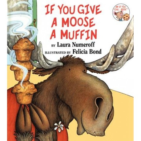 If You Give a Moose a Muffin (Big Book)