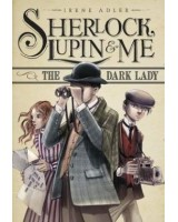 The Dark Lady (Sherlock, Lupin & Me)