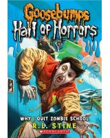 Goosebumps Hall of Horrors 4: Why I Quit Zombie Schoo