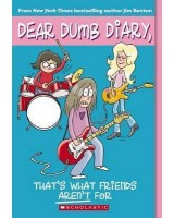 Dear Dumbd diary 9 - That's what friends aren't for