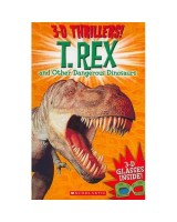 3D Thrillers! T. Rex and other Dangerous Dinosaurs
