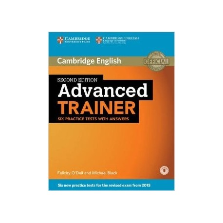 Advanced Trainer Six Practice Tests with Answers with Audio Second edition