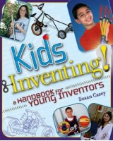 Kids Invent!: A Handbook for Young Inventors
