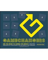Gamechangers: Creating Innovative Strategies for Business and Brands