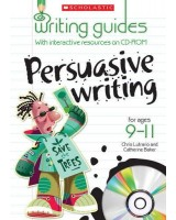 Persuasive Writing for Ages 9-11 (Writing Guides)