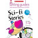 Si-fi Stories for Ages 7-9 (Writing Guides)