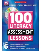 100 Literacy Assessment Lessons: Year 6