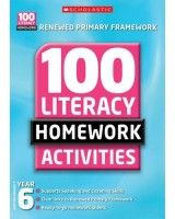 100 Literacy Homework Activities: Year 6