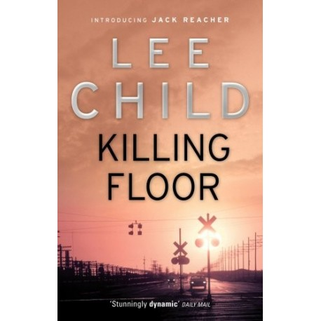 Killing Floor: (Jack Reacher 1)