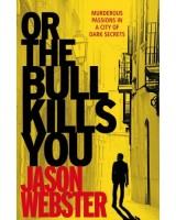 Or the Bull Kills You (Max Camara)