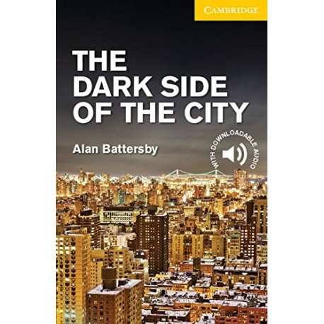 The Dark Side of the City Level 2 Elementary/Lower Intermediate (Cambridge English Readers)