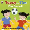 Topsy and Tim Play Football