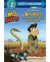 Wild Reptiles: Snakes, Crocodiles, Lizards, and Turtles (Step Into Reading)
