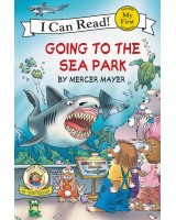 Little Critter: Going to the Sea Park (My First I Can Read).