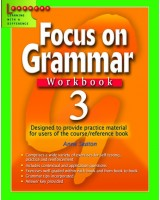 Focus on Grammar Workbook 3