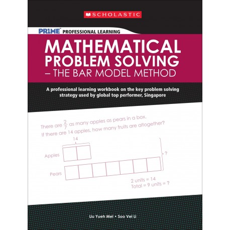 Professional Learning: Mathematical Problem Solving – The Bar Model Method
