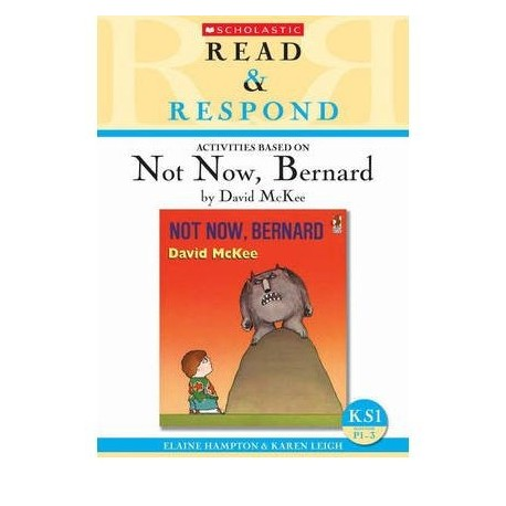Read & respond  activities based on Not now Bernard