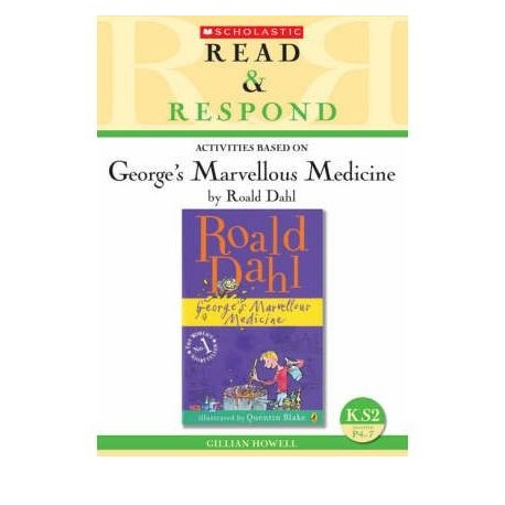 Read & respond  activities based on George's marvellous medecine
