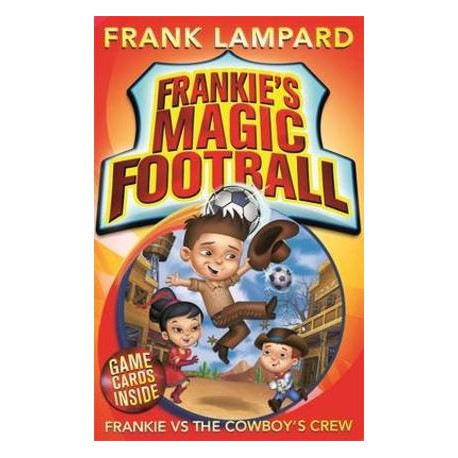 Frankie's magic football - Frankie VS the cowboy's crew
