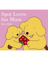 Spot Loves His Mum