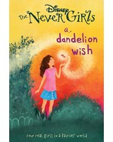 Disney the Never Girls a Dandelion Wish