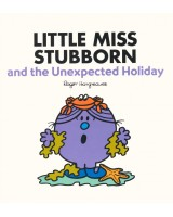Little Miss Stubborn & the Unexpected Holiday