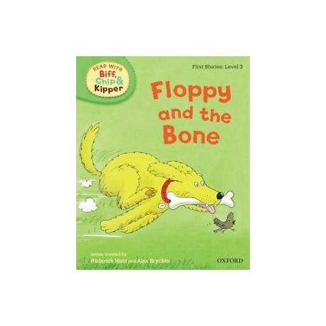 Floppy and the Bone (Read with Biff, Chip and Kipper: First Stories, Level 3)