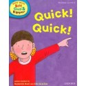 Quick! Quick! (Read With Biff, Chip, and Kipper: Phonics: Level 4)