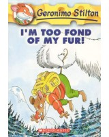 Geronimo Stilton - I'm To Fond for My Fur