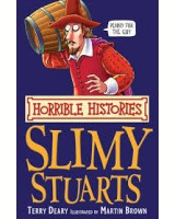 Slimy Stuarts (Horrible Histories)