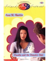 Claudia And The Disaster Date (Baby-Sitters Club Friends Forever)