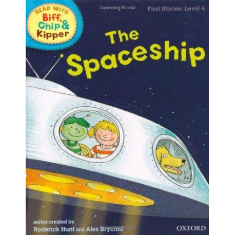 Oxford Reading Tree Read With Biff, Chip, and Kipper: First Stories: Level 4: The Spaceship