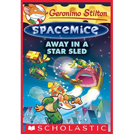 Geronimo Stilton: away in a star sled (spacemice)
