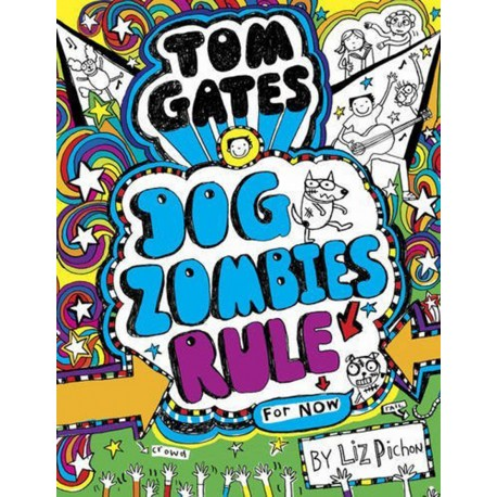Tom Gates - Dog Zombies Rule for Now