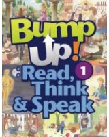 Bump up! Read, Think & Speak 1