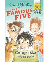 The FAmous Five - Good Old Timmy and other stories
