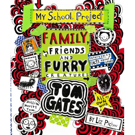 Tom Gates - My School Project. Family, friends and Furry Creatures